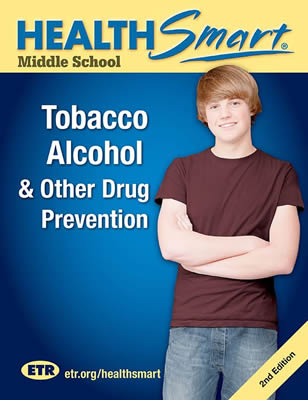 Health Smart Middle School: Tobacco Alcohol & other Drug Prevention.