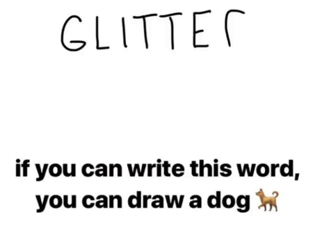 If you can write the word GLITTER, you can draw a dog