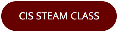 Button with text CIS STEAM class.  Click to go to CIS STEAM website.