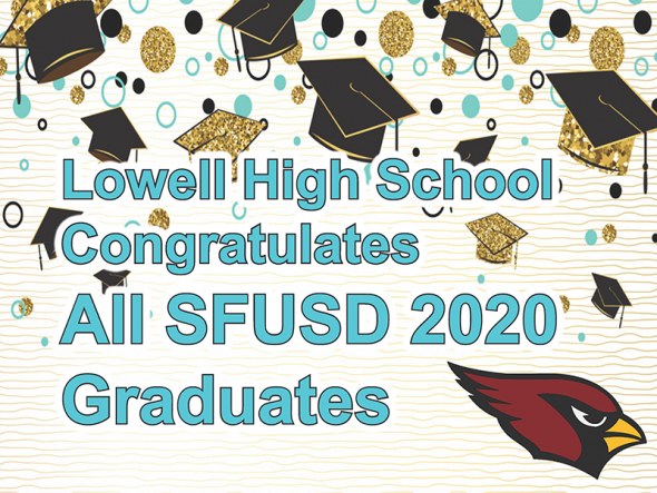 banner: Lowell High School congratulations all SFUSD 2020 Graduates